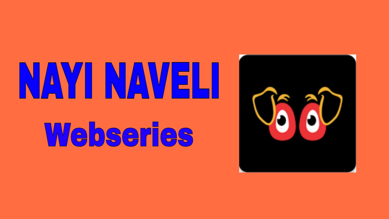 NAYI NAVELI Webseries
