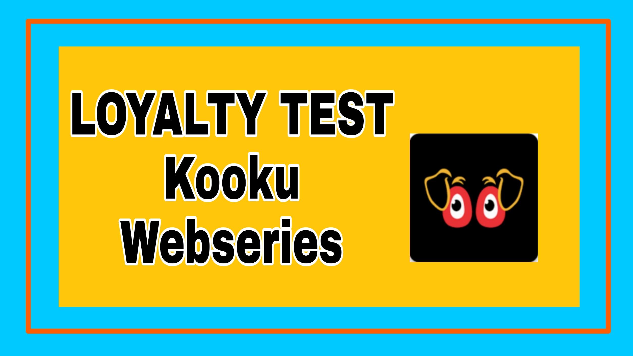 LOYALTY TEST Kooku