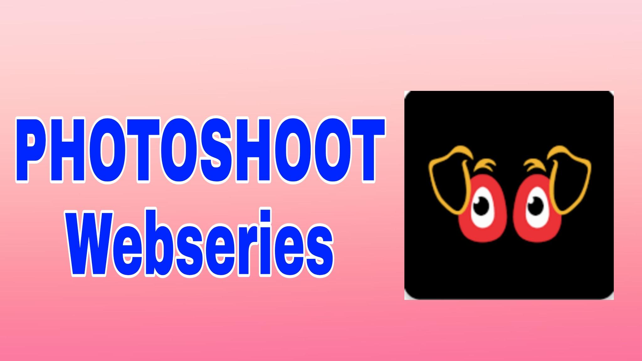 PHOTOSHOOT Webseries