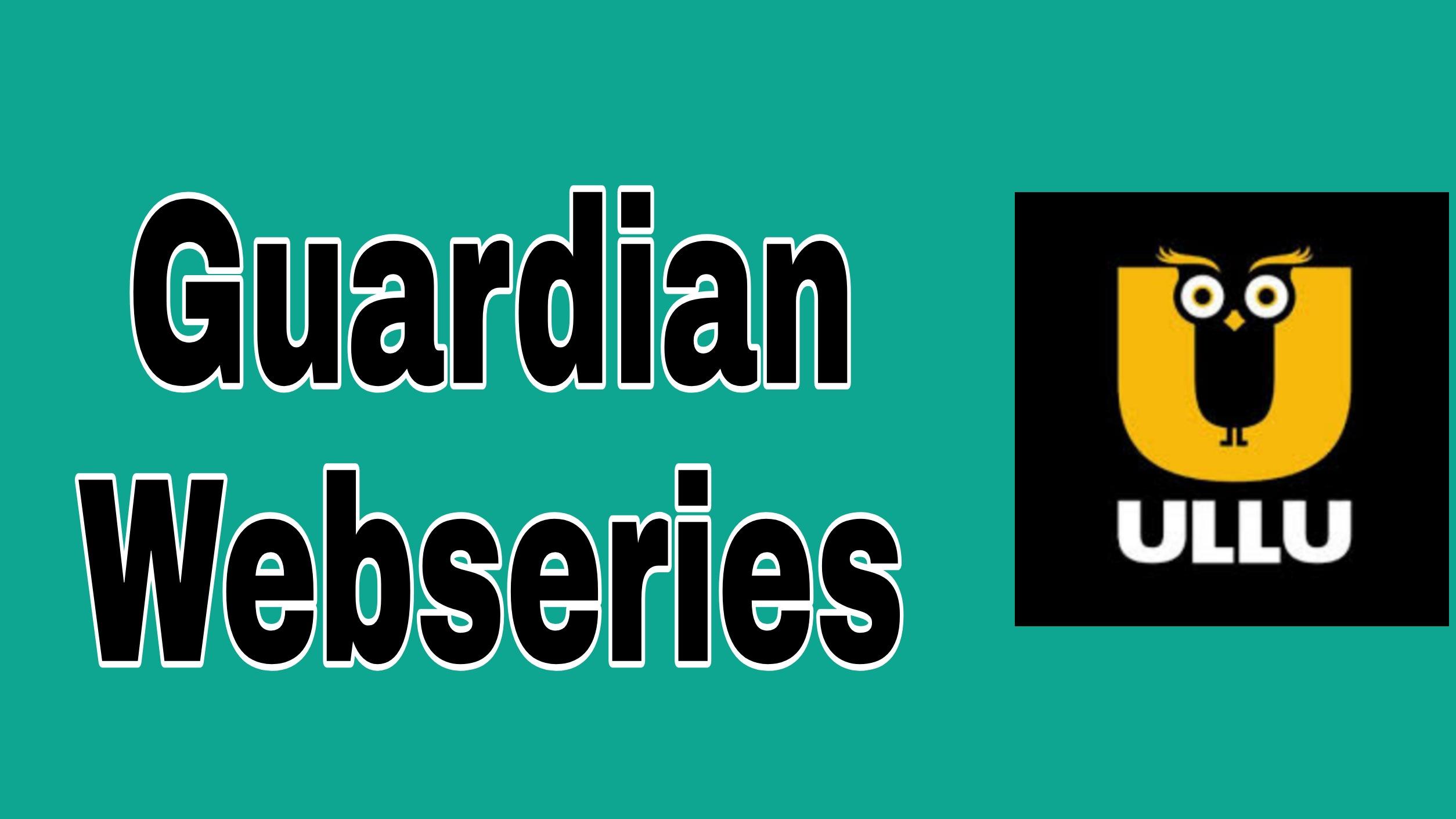 Guardian Webseries