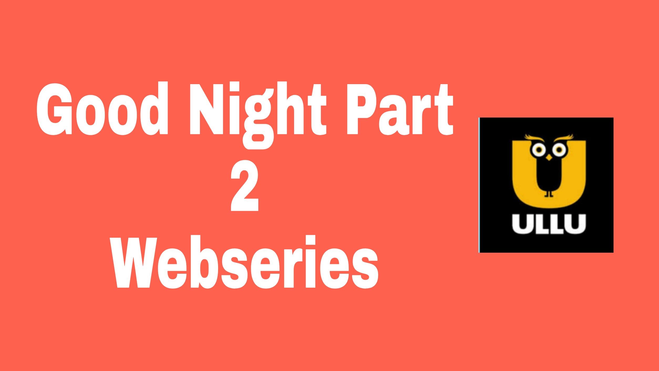 Good Night Webseries