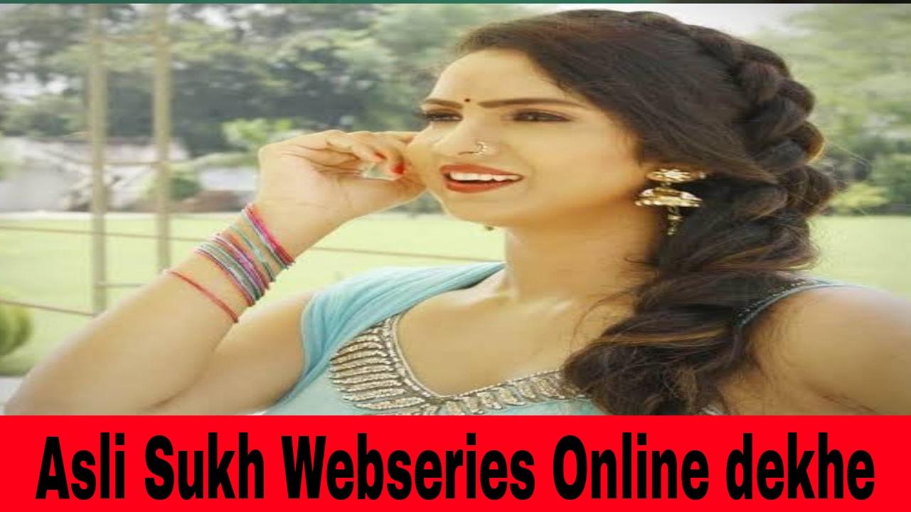 Asli Sukh Webseries
